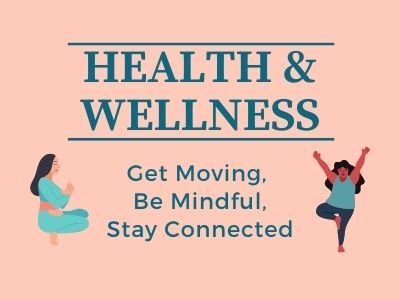 Health & Wellness Programs: Get Moving, Be Mindful, Stay Connected